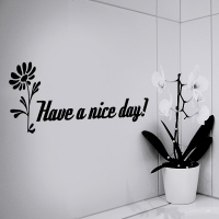 Have a nice day! - Wandtattoo